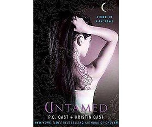Untamed ( House of Night) (Paperback) by P. C. Cast - image 1 of 1