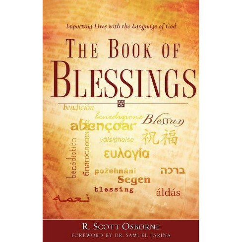 The Book of Blessings - by R Scott Osborne (Paperback)