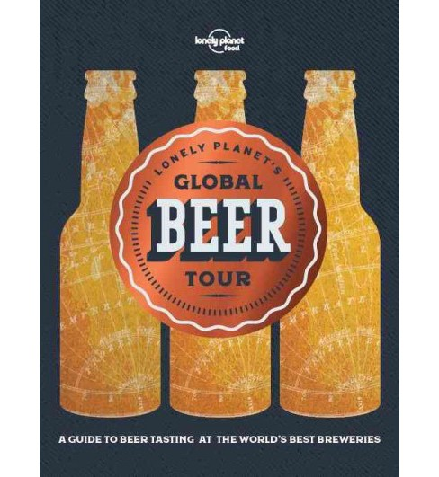 Lonely Planet's Global Beer Tour (Hardcover) (Lonely Planet Food) - image 1 of 1