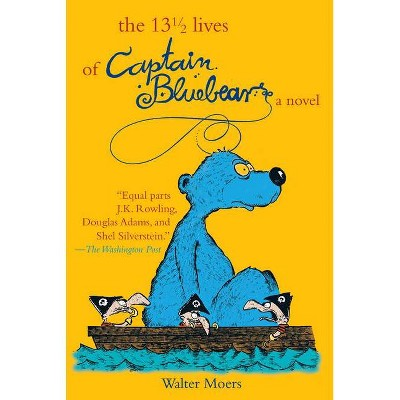 The 13 1/2 Lives of Captain Blue Bear - by  Walter Moers (Paperback)