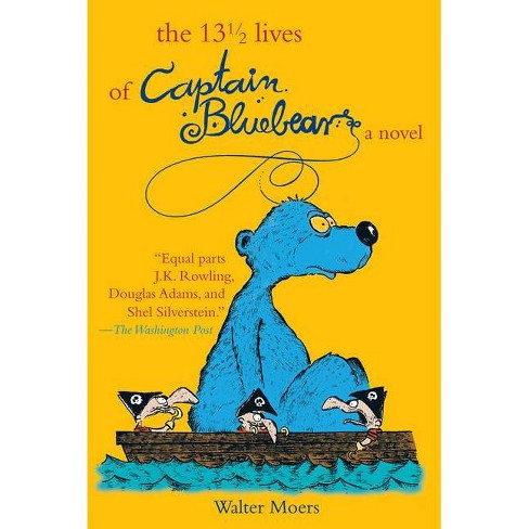 The 13 1/2 Lives of Captain Blue Bear - by  Walter Moers (Paperback) - image 1 of 1