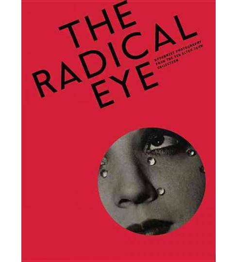 Radical Eye : Modernist Photography from the Sir Elton John Collection (Hardcover) (Dawn  Ades) - image 1 of 1