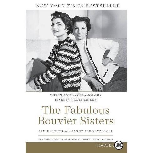 The Fabulous Bouvier Sisters - by  Sam Kashner & Nancy Schoenberger (Paperback) - image 1 of 1