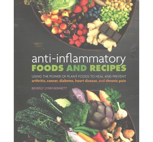 Anti-inflammatory Foods and Recipes : Using the Power of Plant Foods to Heal (Paperback) (Beverly Lynn - image 1 of 1
