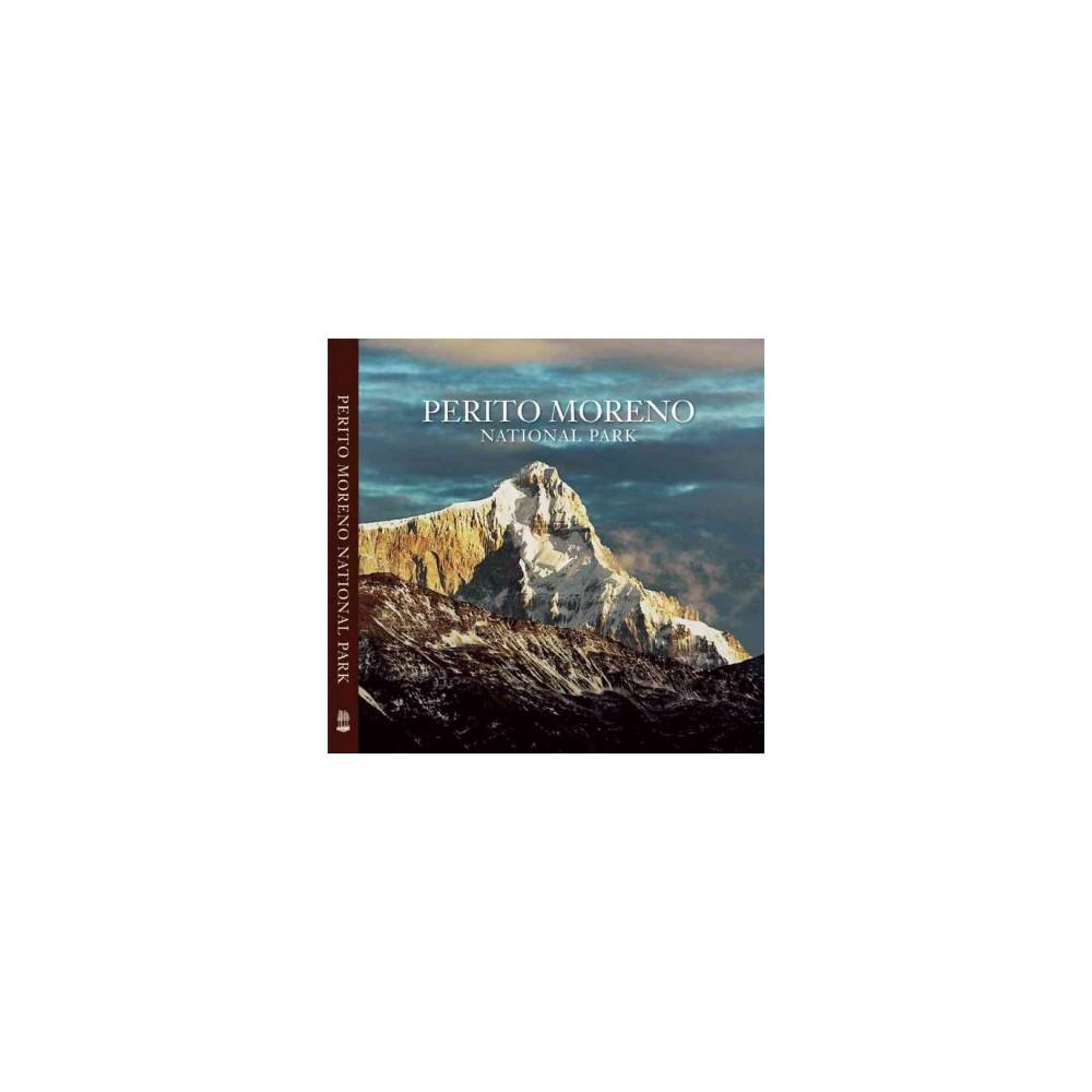 Perito Moreno National Park - (Hardcover)