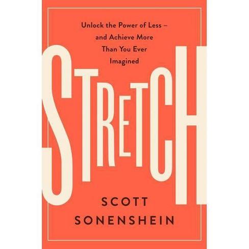 Stretch - by  Scott Sonenshein (Hardcover) - image 1 of 1