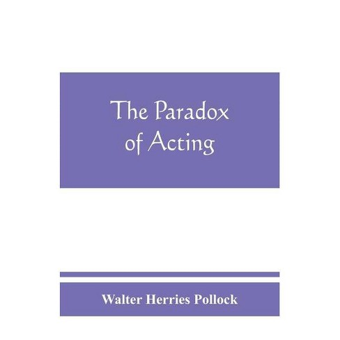 The paradox of acting - by  Walter Herries Pollock (Paperback) - image 1 of 1