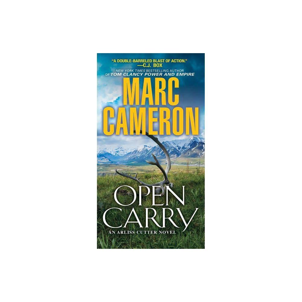Open Carry Arliss Cutter Novel By Marc Cameron Paperback