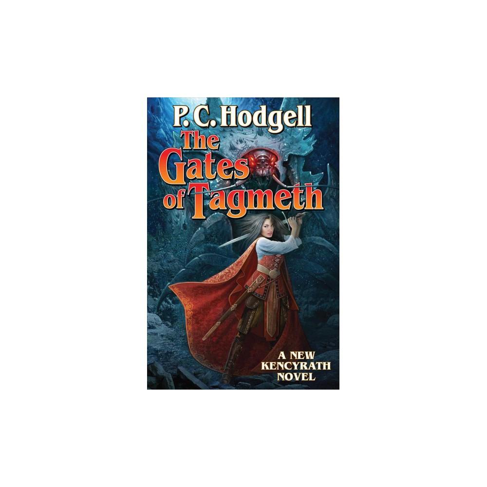 Gates of Tagmeth - (Kencyrath) by P. C. Hodgell (Paperback)
