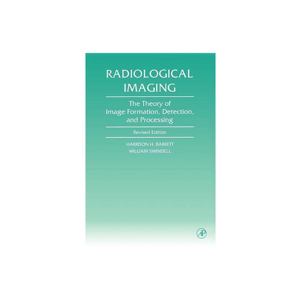Radiological Imaging By Harrison H Barrett William Swindell Paperback