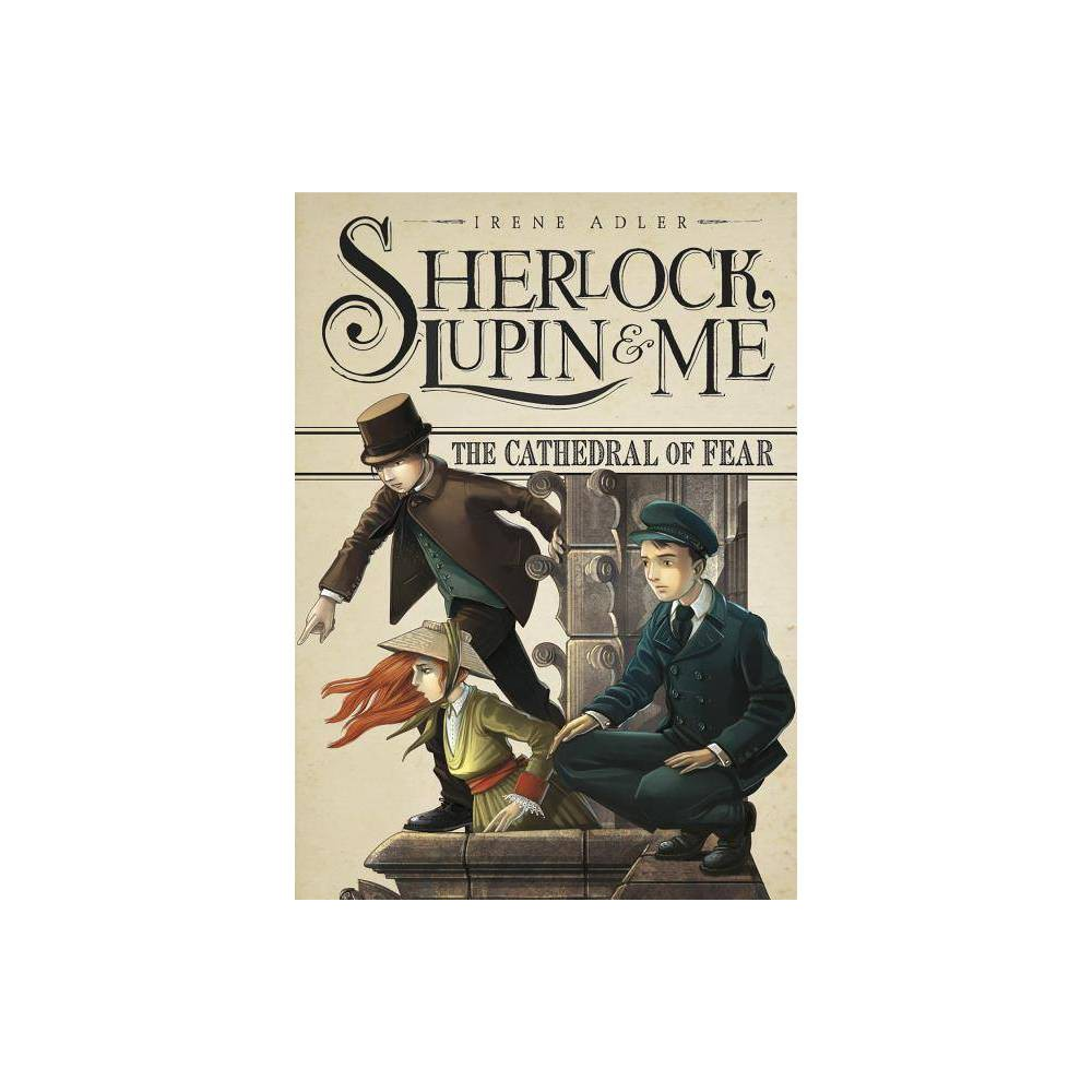 The Cathedral Of Fear Sherlock Lupin And Me By Irene Adler Hardcover