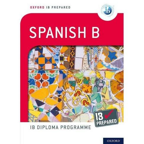 Ib Spanish B: Skills & Practice - 2 Edition (Paperback) - image 1 of 1