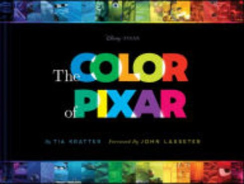 Color of Pixar (Hardcover) (Tia Kratter) - image 1 of 1