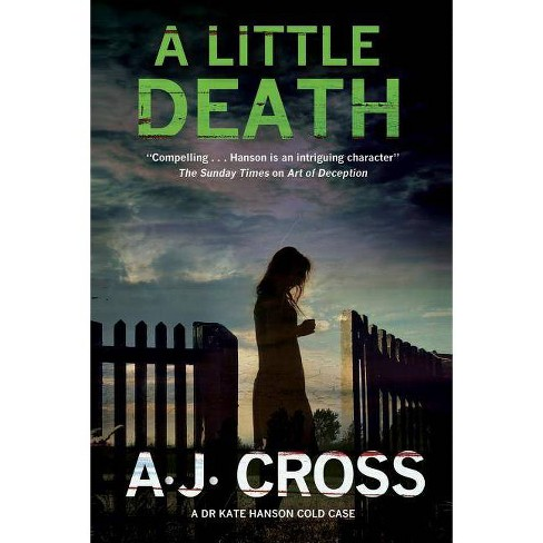 A Little Death - (Kate Hanson Mystery) by  A J Cross (Hardcover) - image 1 of 1