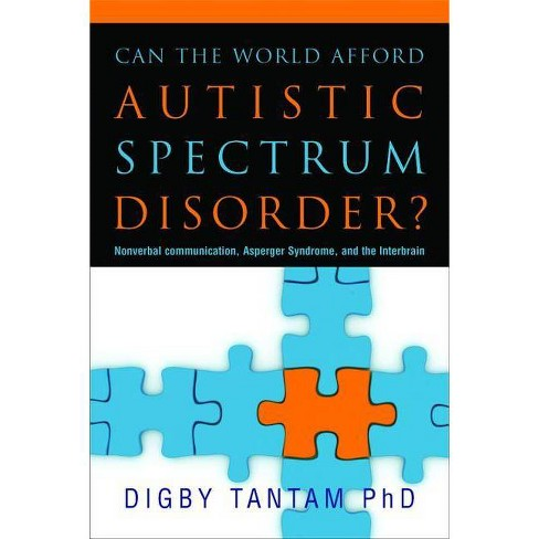 Can the World Afford Autistic Spectrum Disorder? - by  Digby Tantam (Hardcover) - image 1 of 1