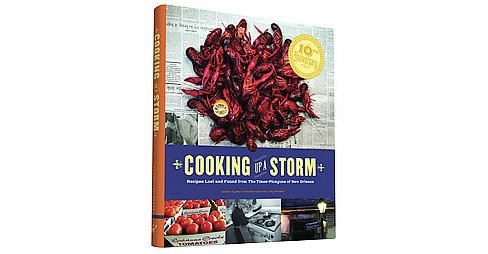 Cooking Up a Storm : Recipes Lost and Found from the Times-Picayune of New Orleans (Reprint) (Hardcover) - image 1 of 1