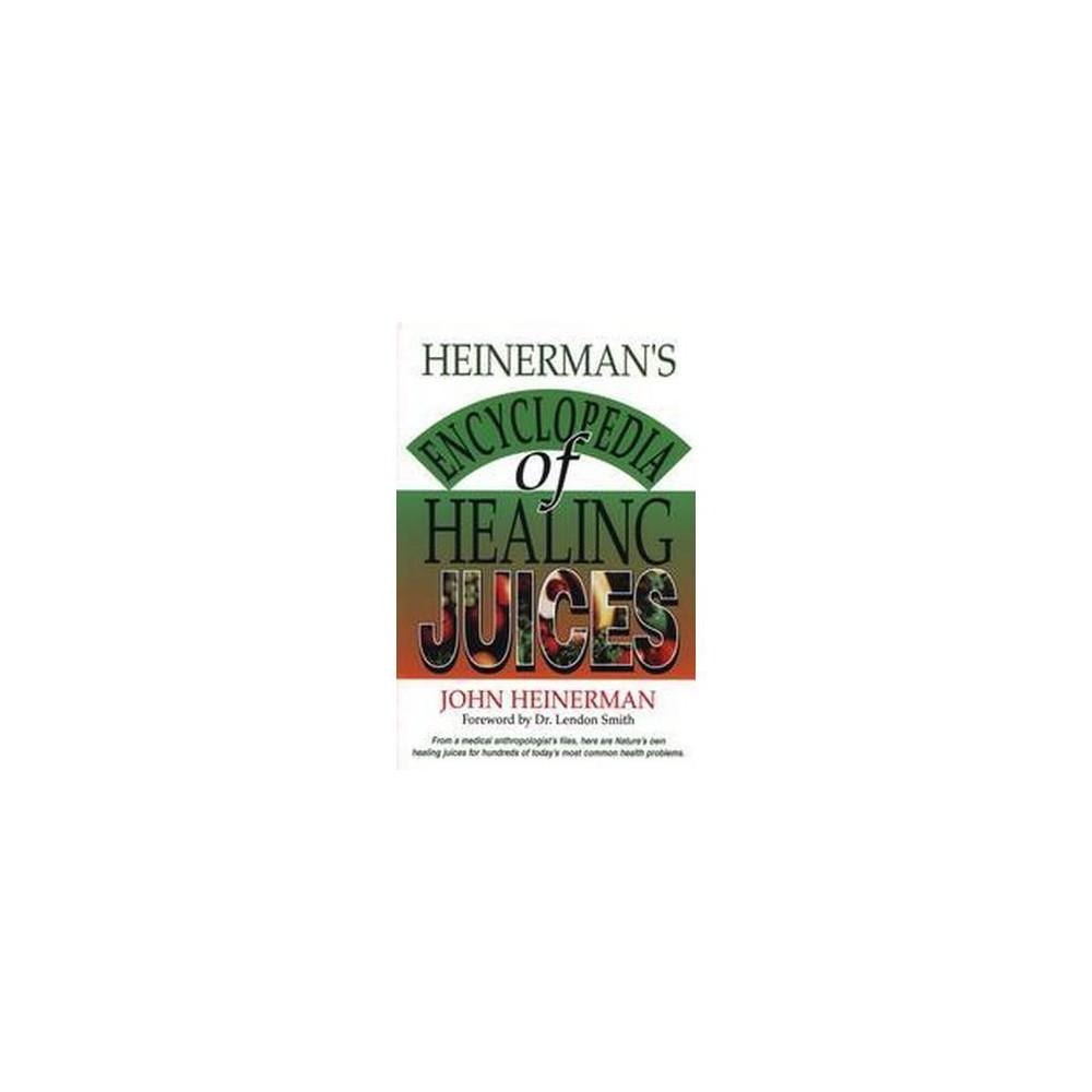 Heinerman's Encyclopedia of Healing Juices (Paperback) (John Heinerman)