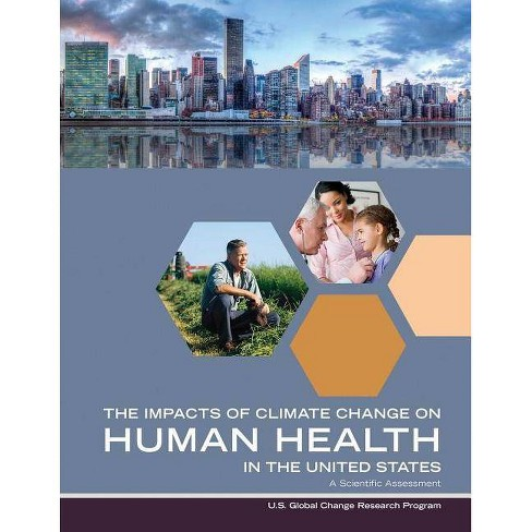 Impacts of Climate Change on Human Health in the United States - by  Us Global Change Research Program - image 1 of 1