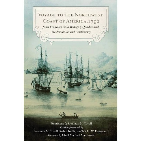 Voyage to the Northwest Coast of America, 1792 - (Northwest Historical) (Hardcover) - image 1 of 1