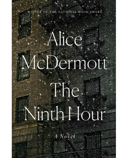 Ninth Hour -  by Alice McDermott (Hardcover) - image 1 of 1