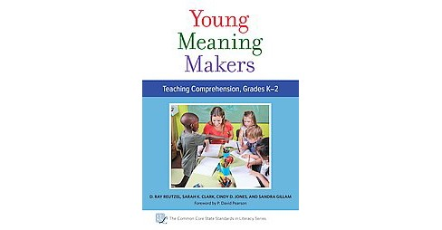 Young Meaning Makers : Teaching Comprehension, Grades K-2 (Paperback) (Douglas Ray Reutzel & Sarah K. - image 1 of 1