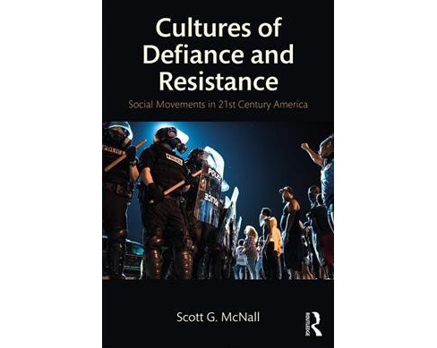 Cultures of Defiance and Resistance : Social Movements in 21st-century America -  (Paperback) - image 1 of 1