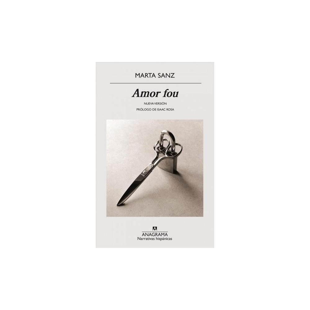 Amor fou - by Marta Sanz (Paperback)