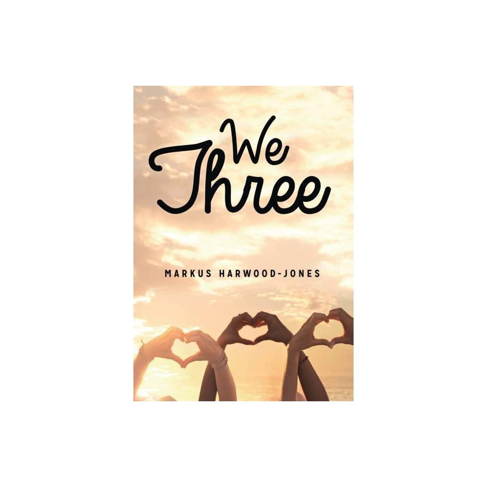 We Three Lorimer Real Love By Markus Harwood Jones Paperback