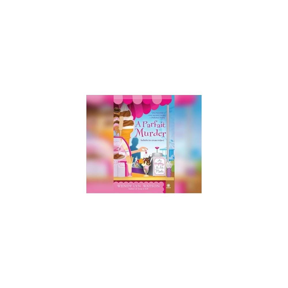 Parfait Murder - MP3 Una (Mystery A-la-mode) by Wendy Lyn Watson (MP3-CD)
