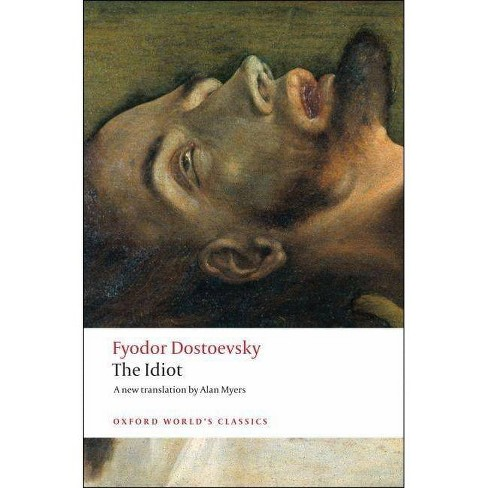 The Idiot - (Oxford World's Classics (Paperback)) by  Fyodor Dostoevsky (Paperback) - image 1 of 1