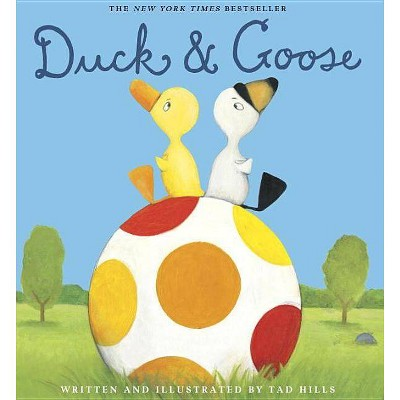 Duck & Goose - by  Tad Hills (Hardcover)