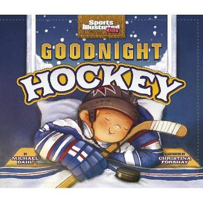 Goodnight Hockey - (Sports Illustrated Kids Bedtime Books) (Paperback)