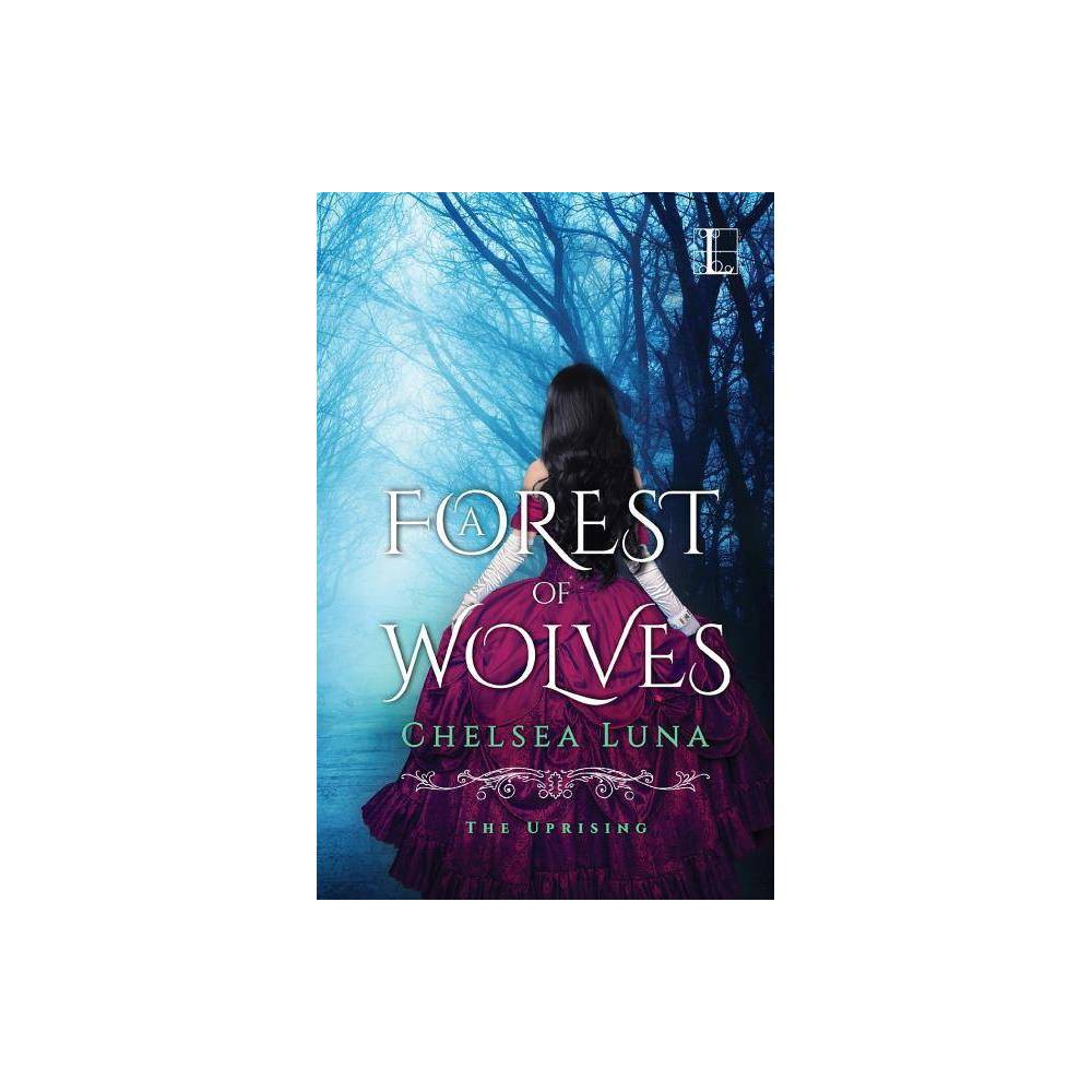 A Forest Of Wolves By Chelsea Luna Paperback