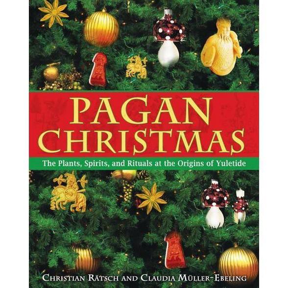 Is Christmas Pagan.Pagan Christmas By Christian Ratsch Claudia Muller Ebeling Paperback