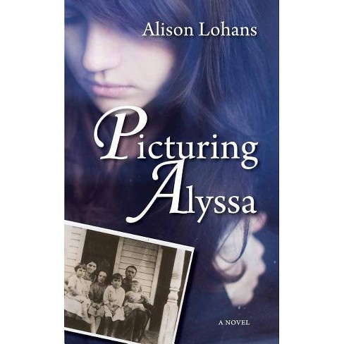Picturing Alyssa - by  Alison Lohans (Paperback) - image 1 of 1