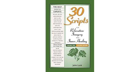 30 Scripts for Relaxation, Imagery and Inner Healing (Vol 2) (Paperback) (Julie Lusk) - image 1 of 1
