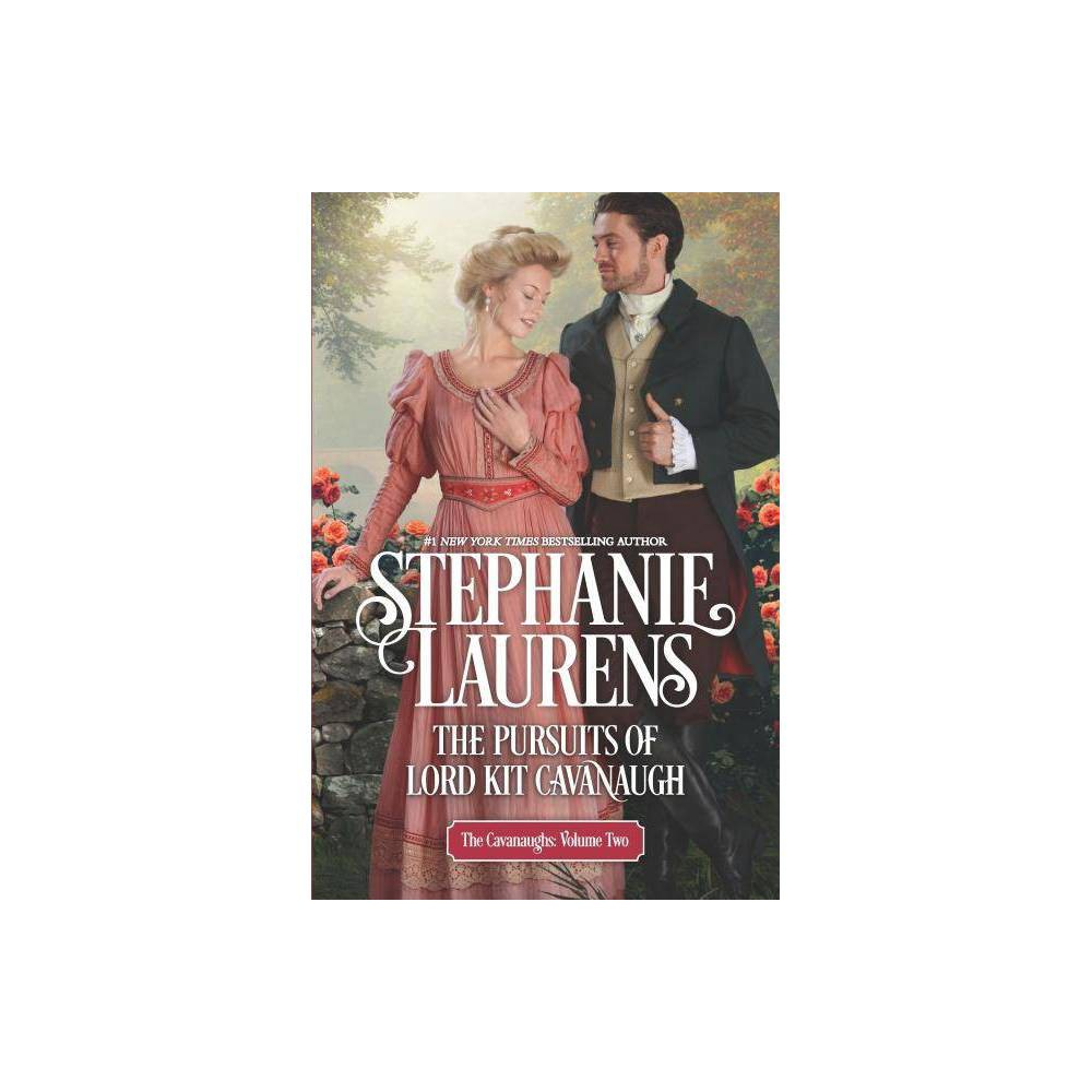 The Pursuits Of Lord Kit Cavanaugh By Stephanie Laurens Hardcover
