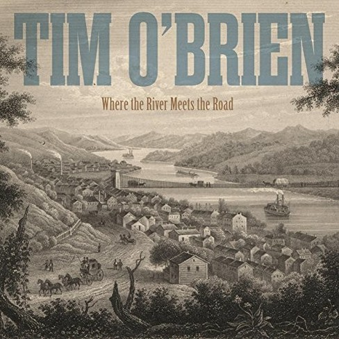 Tim O'brien - Where The River Meets The Road (CD) - image 1 of 1