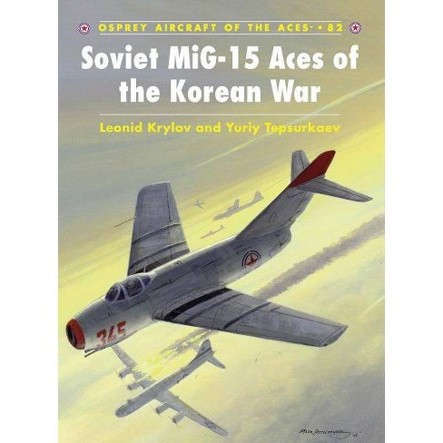 Soviet Mig-15 Aces of the Korean War - (Aircraft of the Aces (Osprey)) (Paperback) - image 1 of 1