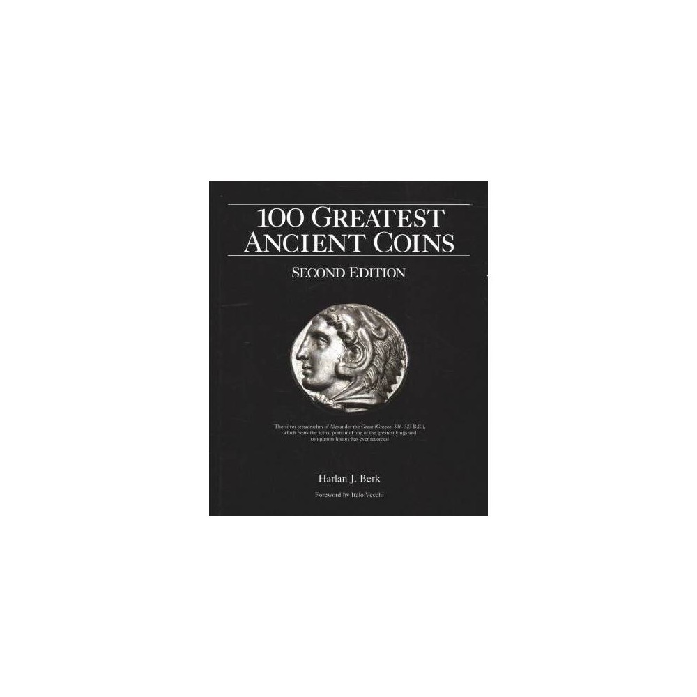 100 Greatest Ancient Coins - by Harlan J. Berk (Hardcover)