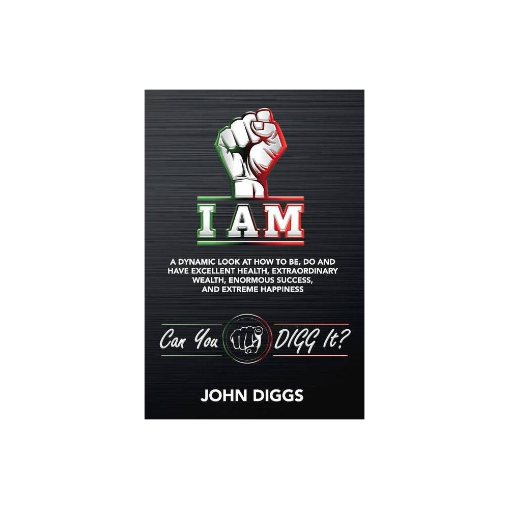 I Am By John Diggs Paperback