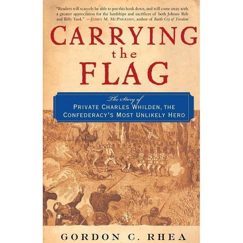 Carrying the Flag - by  Gordon Rhea (Paperback) - image 1 of 1