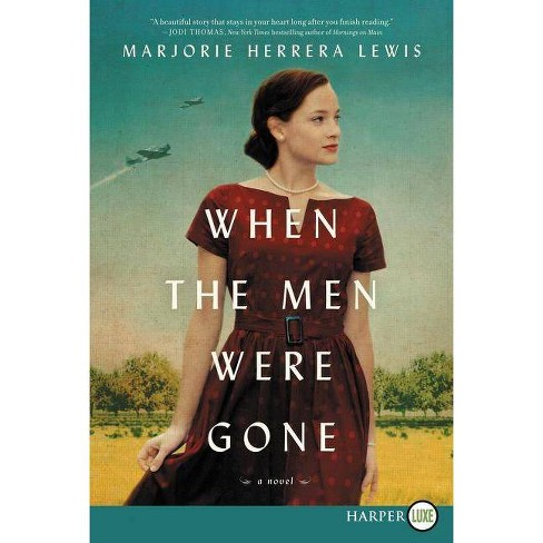 When the Men Were Gone - by  Marjorie Herrera Lewis (Paperback) - image 1 of 1