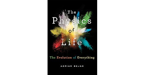 Physics of Life : The Evolution of Everything (Hardcover) (Adrian Bejan) - image 1 of 1