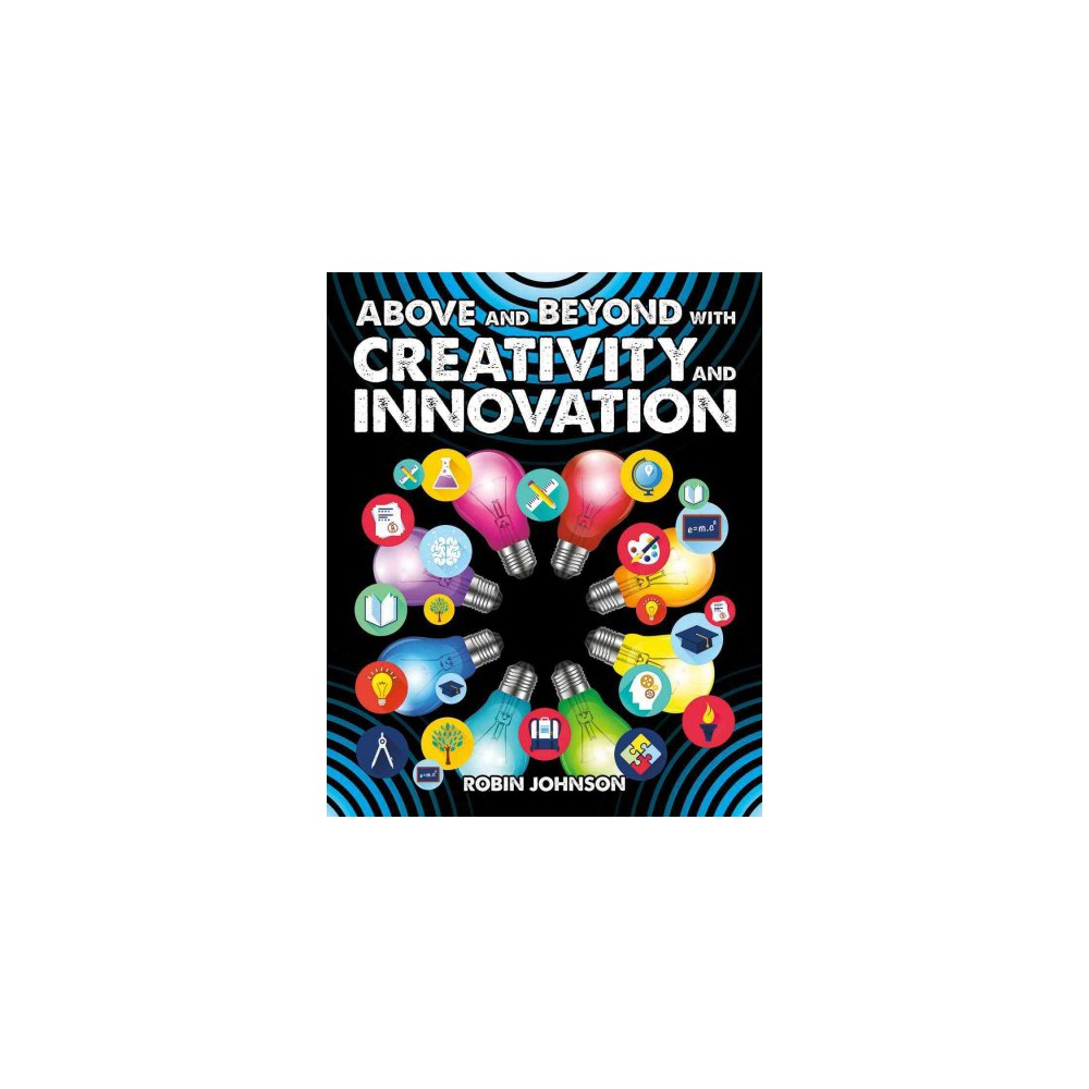 Above and Beyond With Creativity and Innovation (Paperback) (Robin Johnson)