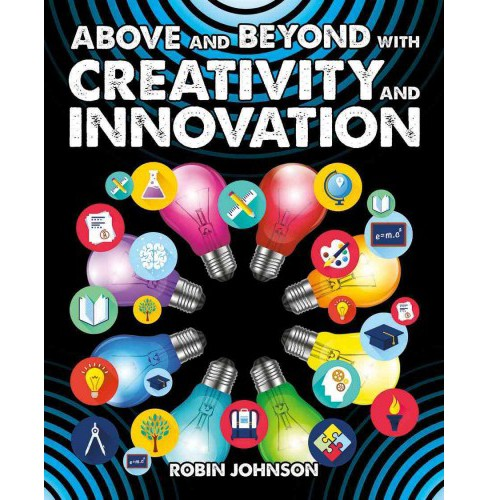 Above and Beyond With Creativity and Innovation (Paperback) (Robin Johnson) - image 1 of 1