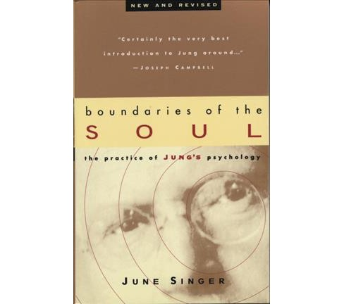 Boundaries of the Soul : The Practice of Jung's Psychology -  by June Singer (Paperback) - image 1 of 1