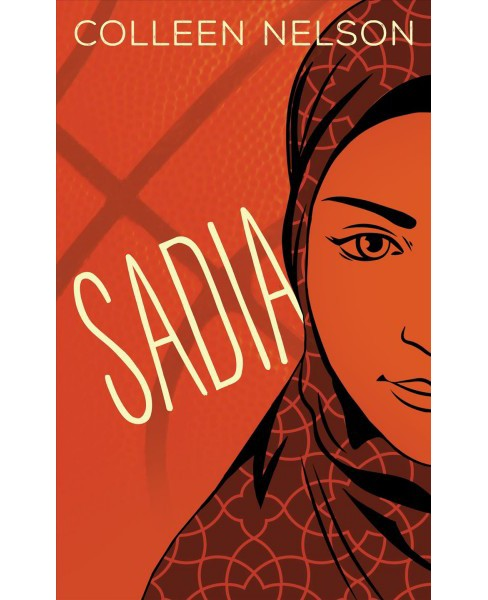 Sadia -  by Colleen Nelson (Paperback) - image 1 of 1