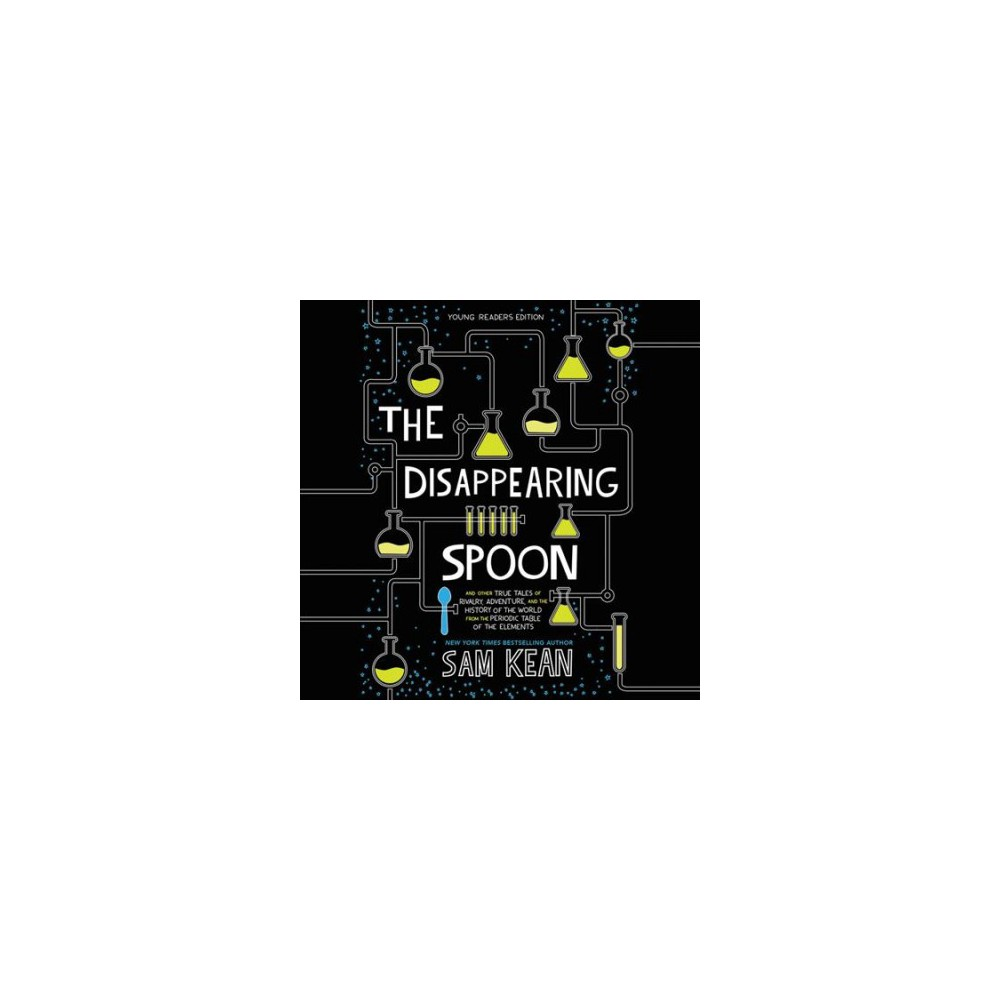 Disappearing Spoon : And Other True Tales of Rivalry, Adventure, and the History of the World from the