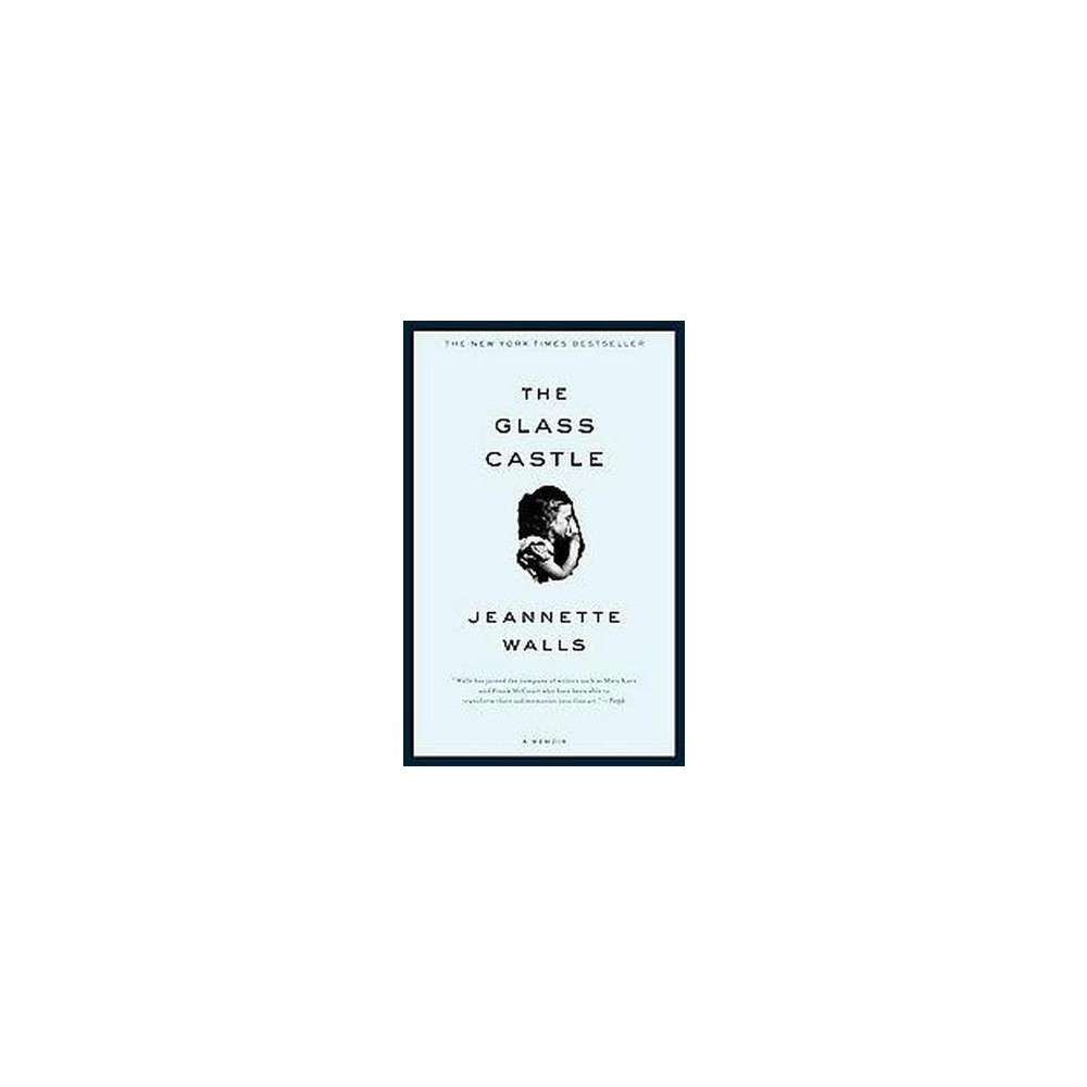 The Glass Castle (Reprint) (Paperback) by Jeannette Walls